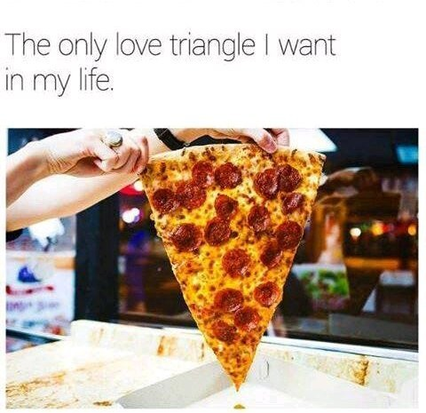 Pizza is love pizza is life - meme
