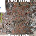 1 goddamn job