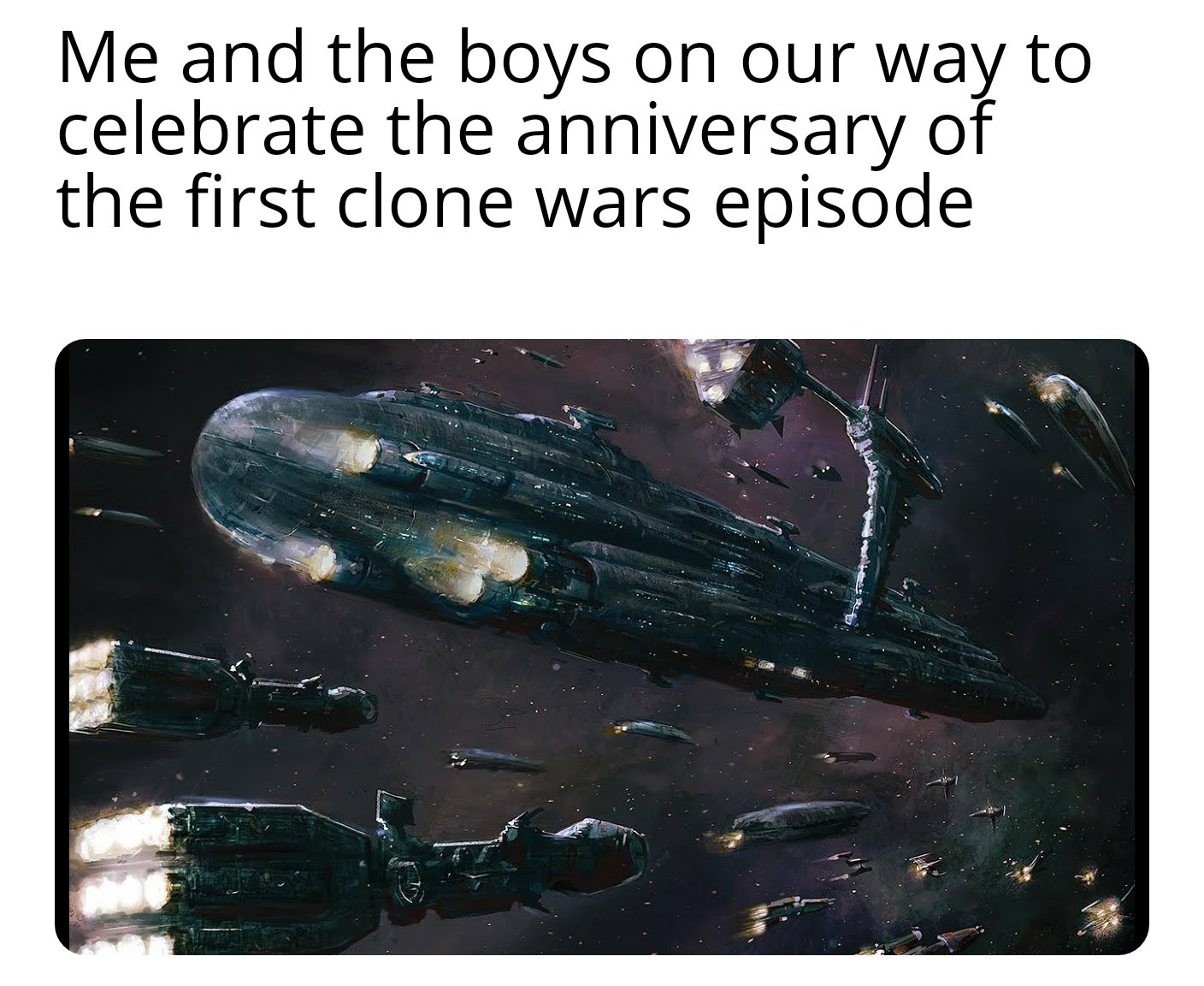 Clone wars is awesome. - meme