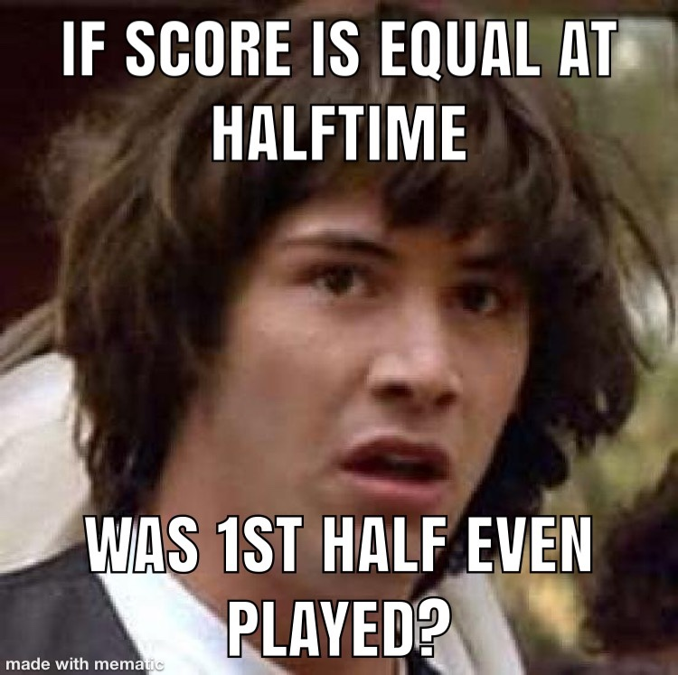 what first half? - meme