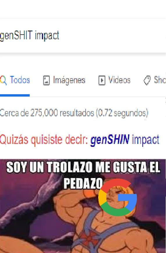 contexto:shit es español significa m13rd@ y tampoco estoy diciendo que google sea malo al contrario - meme