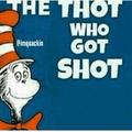 Shot the Thot