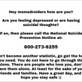800-273-8255. Help is available, you do not have to go through this alone