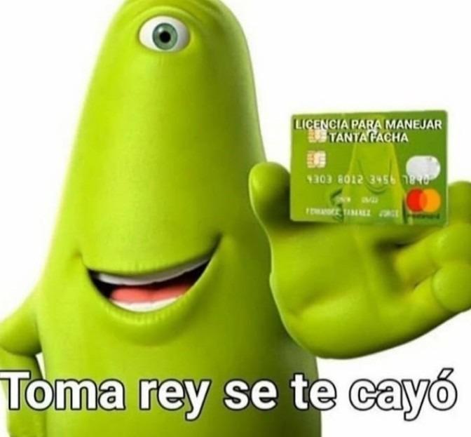 Toma Rey, se te cayo - meme