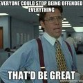 Offended Much?