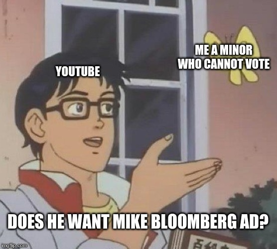 Fucking mike bloomberg ads will not go away - meme