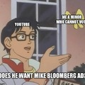 Fucking mike bloomberg ads will not go away