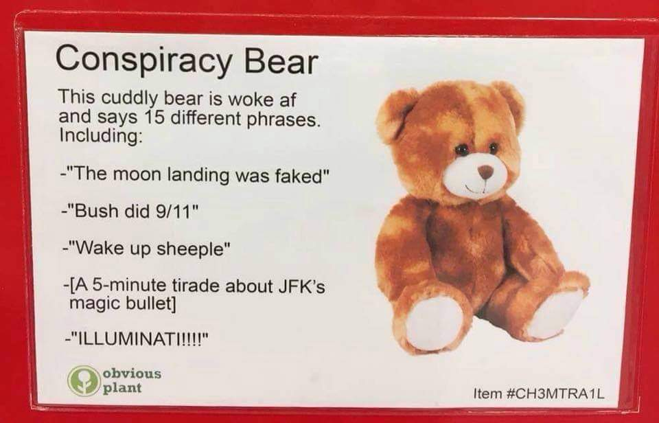Get your information from credible sources. Like this bear, he'd never lie to you. - meme