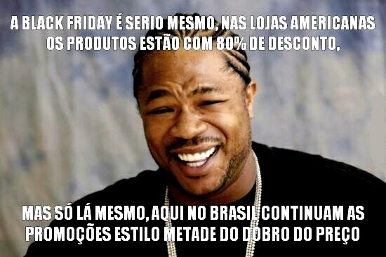 BLACK FRIDAY BR - meme