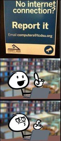 Pas de conection internet ? Contactée le nik.ta@mere.com - meme