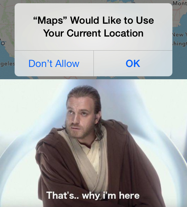 Maps would like to use your current location - meme