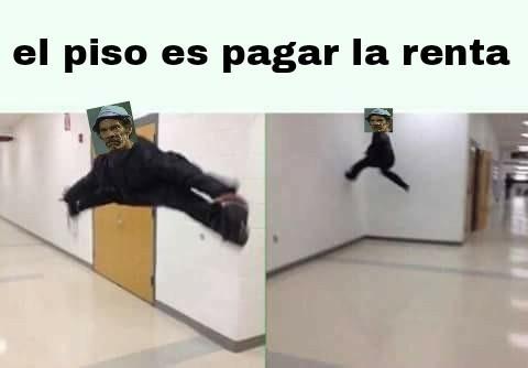 El piso es un seguidor - meme