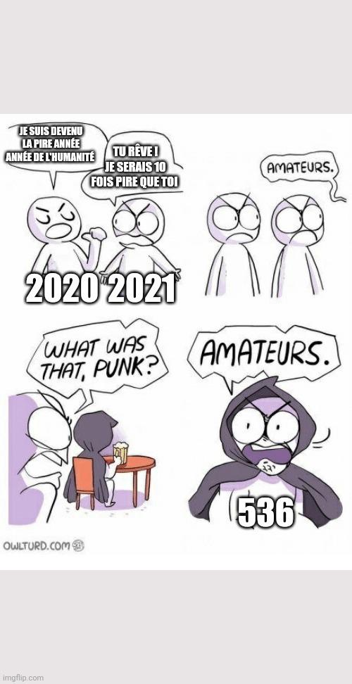 Lol ceux qui croient que 2020 est la pire année de jamais eu - meme