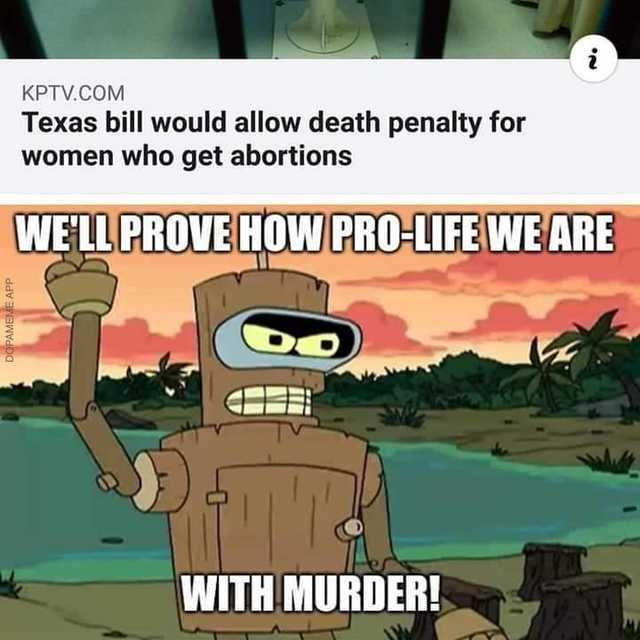 Texas bill would allow death penalty for women who get abortions - meme