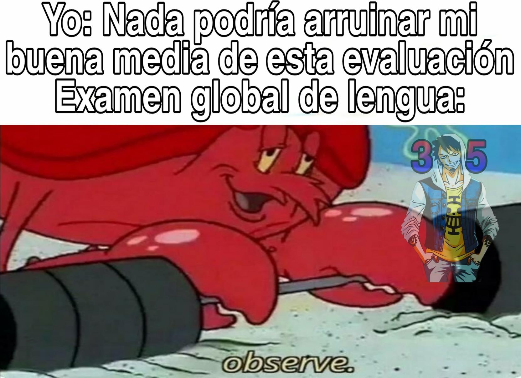 Los examenes globales son el demonio - meme