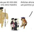 Lo de la monaliza es un ejemplo del arte antiguo no literal y no son cifras exactas tampoco es una aproximación créditos a legendaryboi por ayudarme a editar el meme
