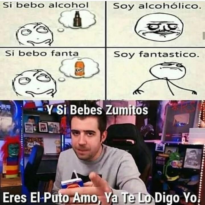 Alcohol no! Zumitos si!! - meme