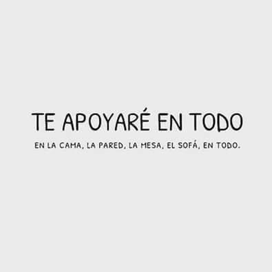 Te apoyo en todo... :) - meme