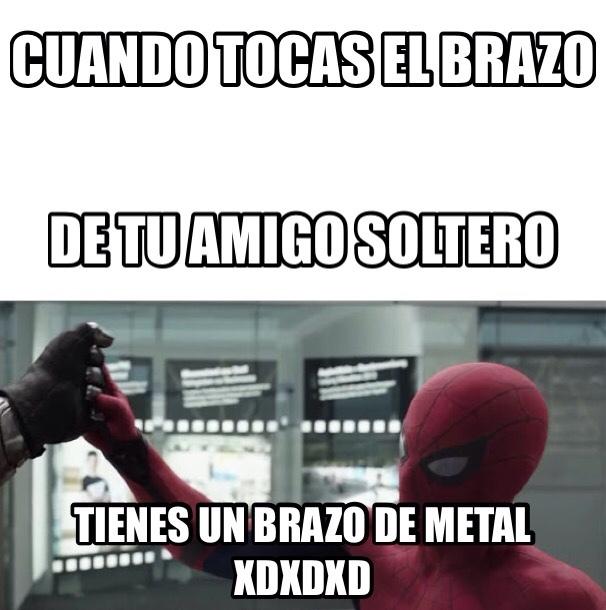 Tienes un brazo de metal xdxdxd - meme