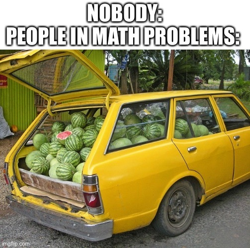 Why does jimmy need 32 watermelons? - meme