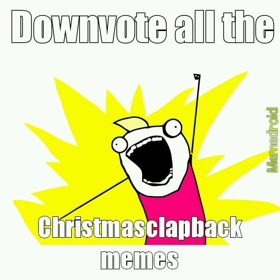 Downvote them all - meme
