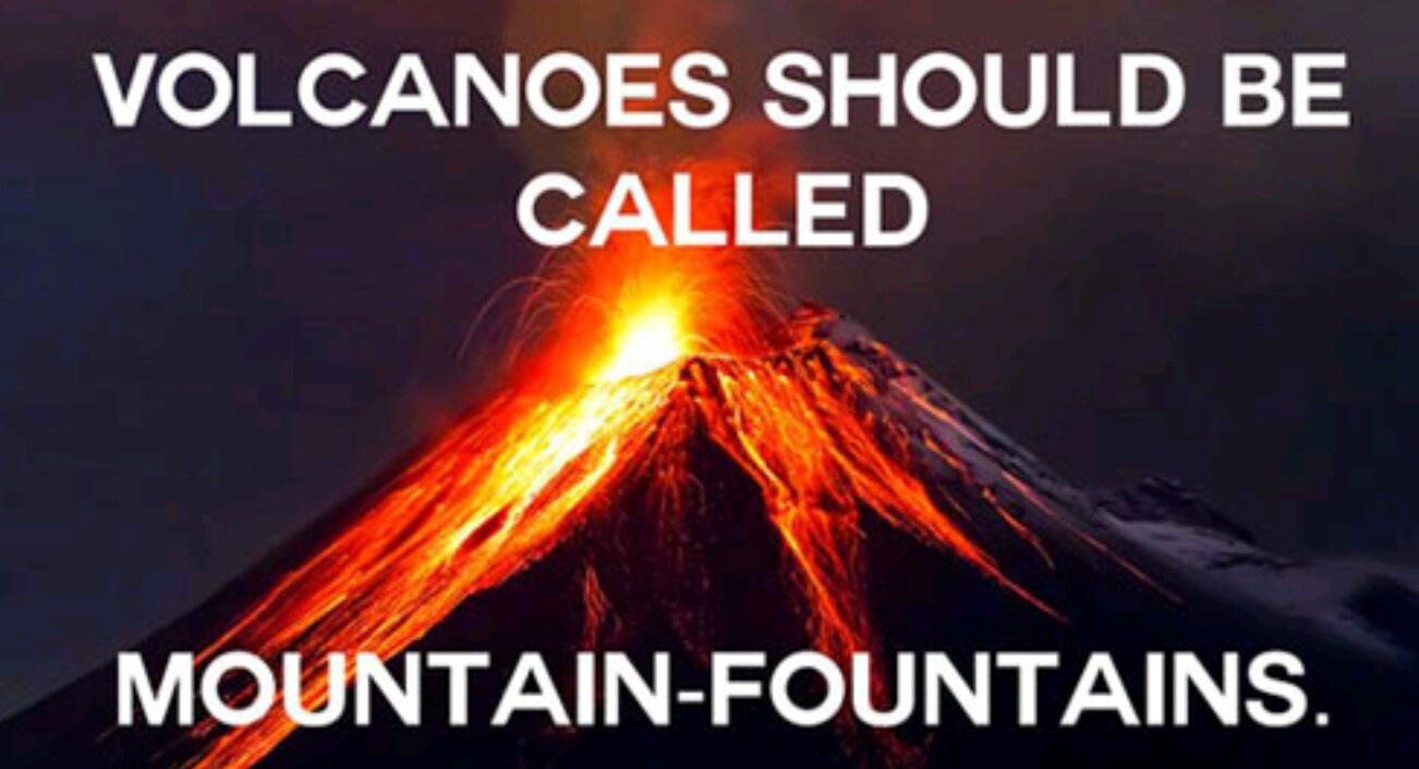 Mountain fountains will be the end of us - meme