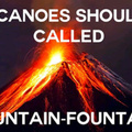 Mountain fountains will be the end of us