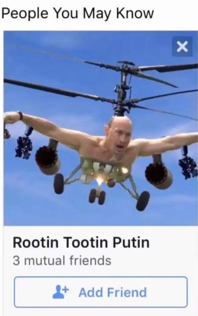 People you may know: rooting tootin Putin - meme