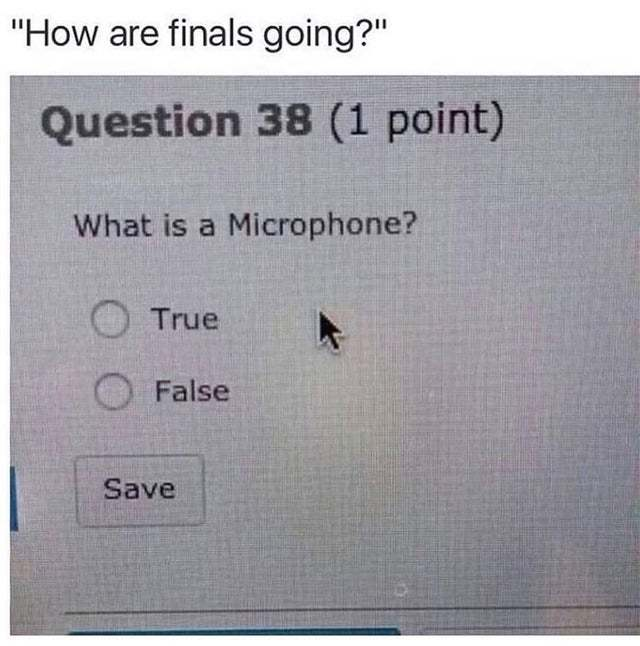 How are finals going? - meme