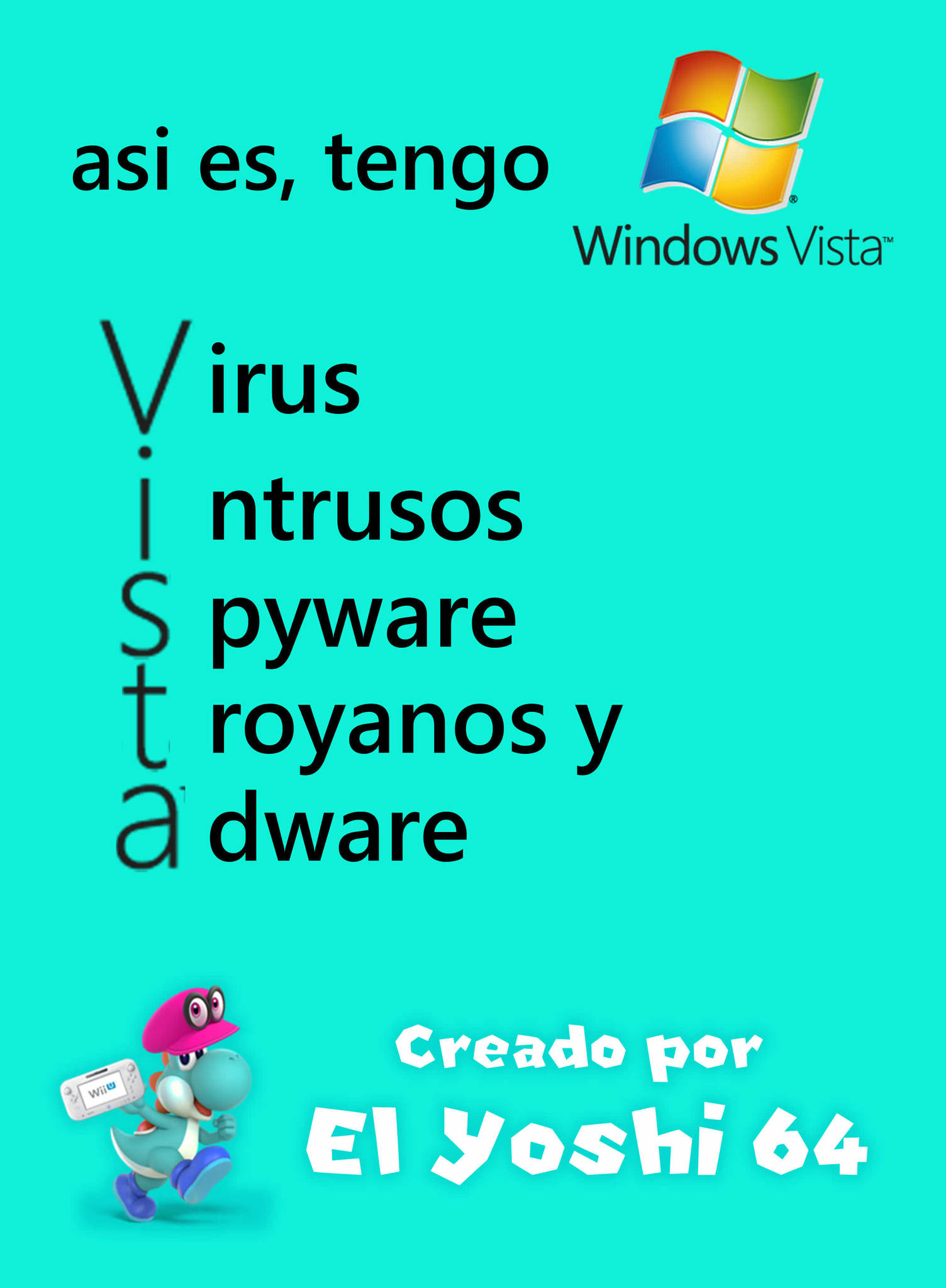 Hice otro meme mas de Windows Vista - PD: En realidad tengo Windows 7 y Windows 10 - Meme hecho desde Windows 7