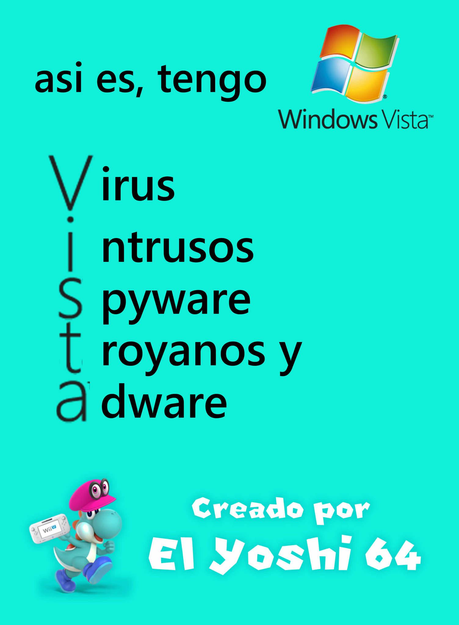 Hice otro meme mas de Windows Vista - PD: En realidad tengo Windows 7 y Windows 10 - Meme hecho desde Windows 7