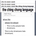 if you are reading this you speak the Ching Chong language