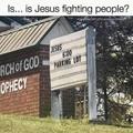 My money is on Jesus...