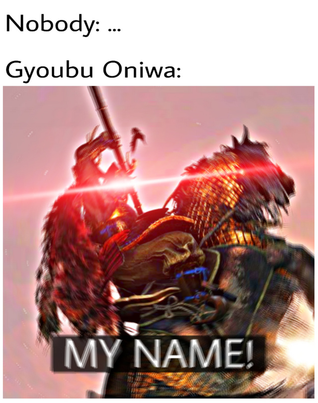 MY NAME IS GYOUBU MASATAKA ONIWA - meme