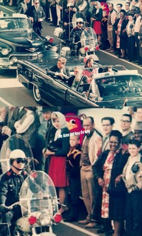 "I originally had ""Former president JFK's killer moments before he strikes, circa 1963(colorized)"" above this, but I decided to take it off, also im thinking of making a meme youtube channel, if you're interested it's called ""JFK_news"" on youtube"