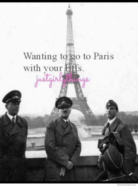 Paris. Such a lovely place. - meme