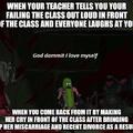 Fuck smartass teachers