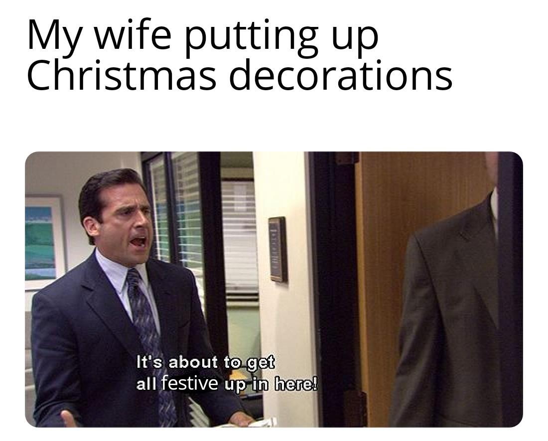 Christmas time be like - meme