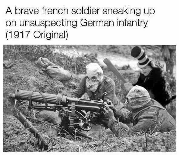A brave French soldier snaking up on unsuspecting German infantry - meme