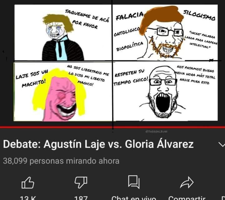 Resumen del debate de Agustín laje XD pd:no es mio - meme