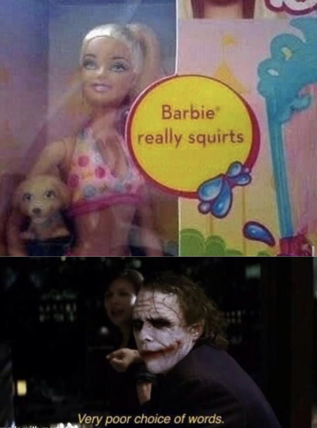 Barbie really squirts - meme