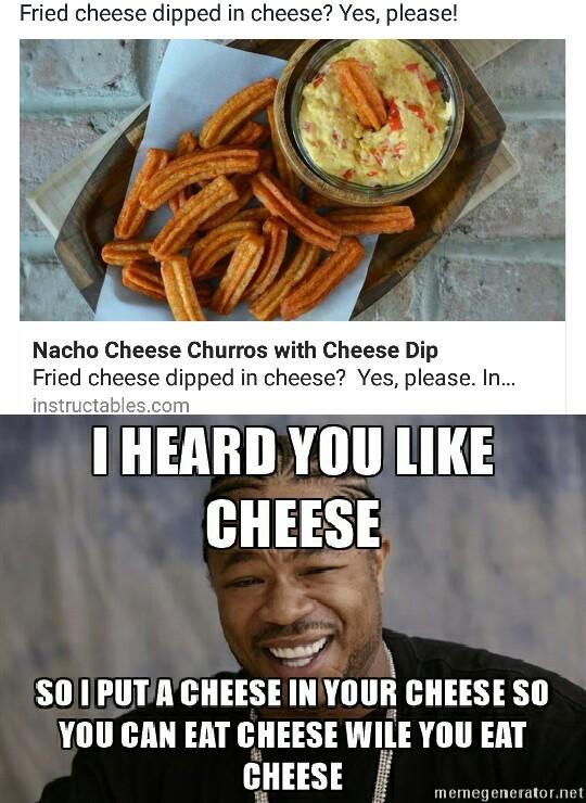 I heard you like cheese - meme