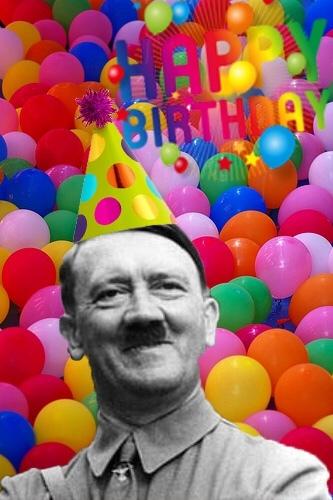Celebrate Hitler's birthday!! - meme