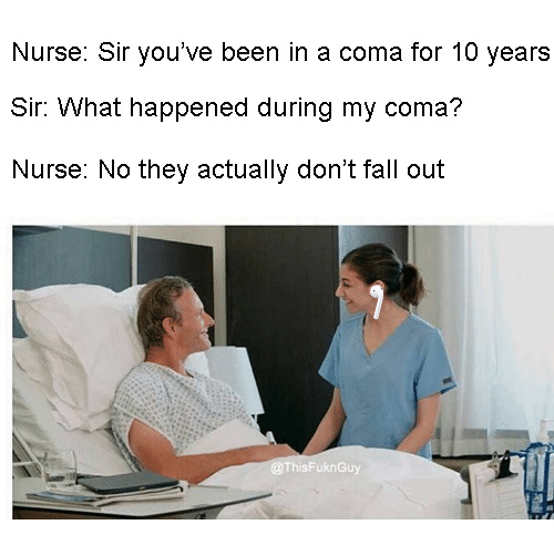 Sir you've been in a coma for 10 years - meme
