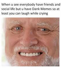 Dank memes is life