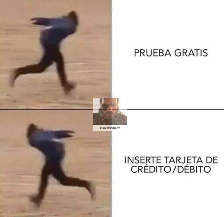 Sin tarjeta no hay prueba gratis - meme