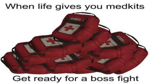 Traduzindo: quando a vida de der kits médicos, se prepare para uma luta de chefe - meme