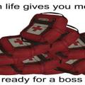 Traduzindo: quando a vida de der kits médicos, se prepare para uma luta de chefe