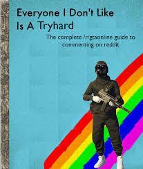 tryhards hates - meme