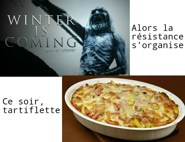 GoT (Game of Tartiflettes) - meme